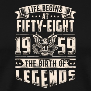 Life Begins at Fifty-Eight 1959 for 2017 - Men's Premium T-Shirt