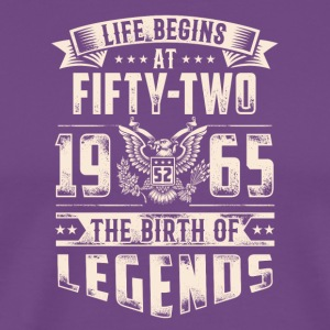 Life Begins at Fifty-Two Legends 1965 for 2017 - Men's Premium T-Shirt