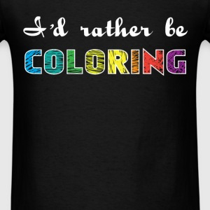 Coloring - I'd rather be Coloring - Men's T-Shirt