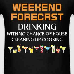 Drinking - Weekend forecast Drinking with no chanc - Men's T-Shirt