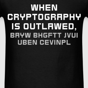 Cryptography - When Cryptography is outlawed, bayw - Men's T-Shirt