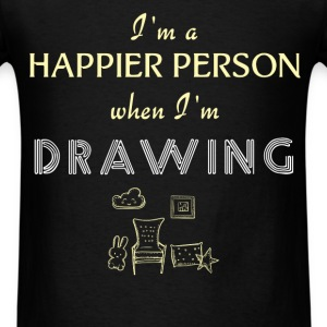 Drawing - I'm a happier person when I'm Drawing - Men's T-Shirt