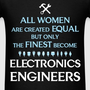 Electronics Engineers - All women are created equa - Men's T-Shirt