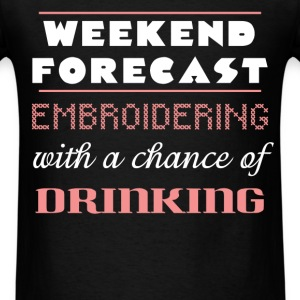 Embroidering - Weekend forecast Embroidering with  - Men's T-Shirt