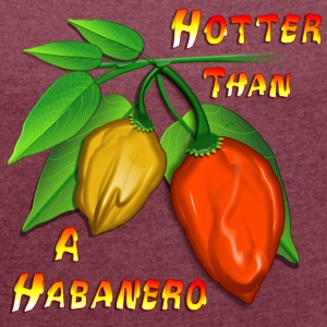 Hotter Than A Habanero - Women´s Roll Cuff T-Shirt