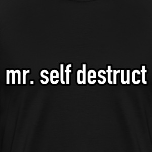 Mr. Self Destruct - Men's Premium T-Shirt