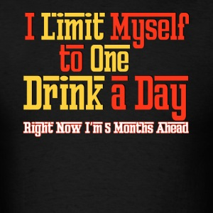 Limit To One Drink A Day - Men's T-Shirt