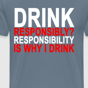 drink_responsibly_ - Men's Premium T-Shirt