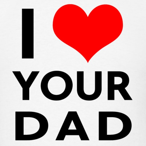 I heart your dad