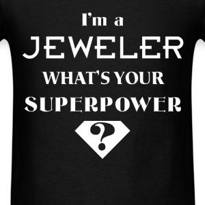 Jewelry making - I'm a Jeweler. What's your superp - Men's T-Shirt