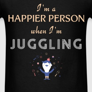Juggling - I'm a happier person when I'm Juggling - Men's T-Shirt