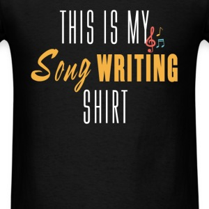 Song Writing - This is my song Writing shirt - Men's T-Shirt