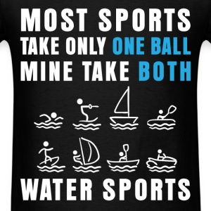 Water sports - Most sports take only one ball Mine - Men's T-Shirt