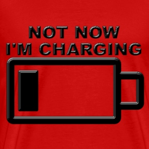 Not Now I'm Charging - Men's Premium T-Shirt