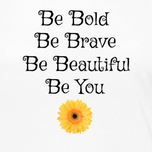 Be Bold Be Brave Be beautiful Be You - Women's Premium Long Sleeve T-Shirt