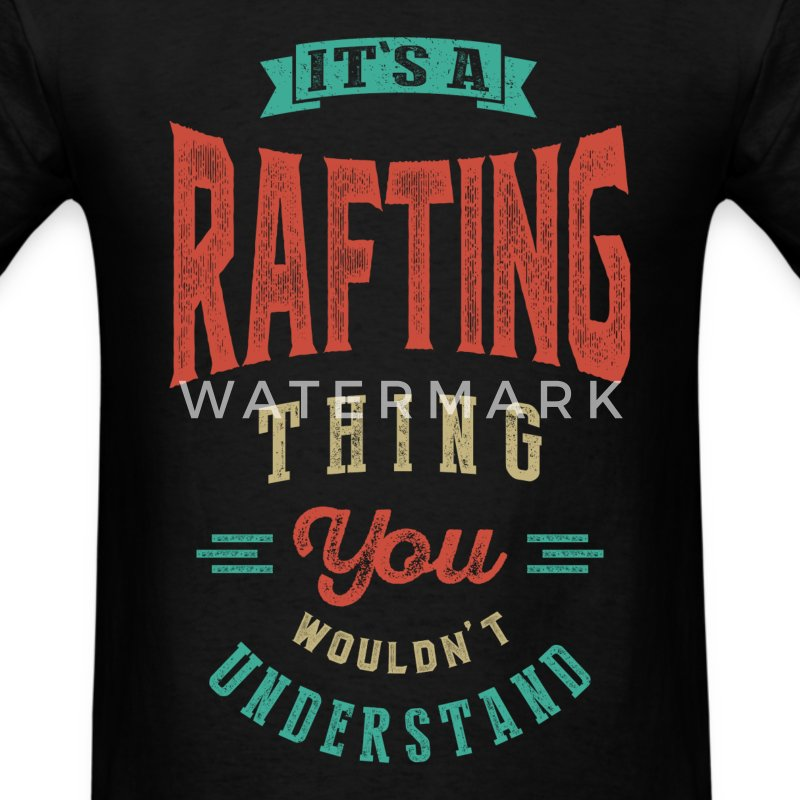 It's a Rafting Thing | T-shirt - Men's T-Shirt