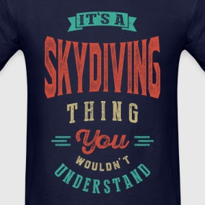 It's a Skydiving Thing | T-shirt - Men's T-Shirt