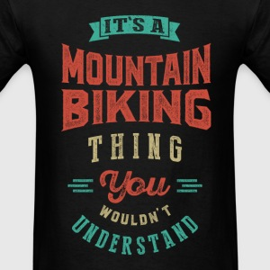 It's a Mountain Biking Thing | T-shirt - Men's T-Shirt