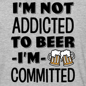 I'm not addicted to beer, I'm Committed funny  - Baseball T-Shirt
