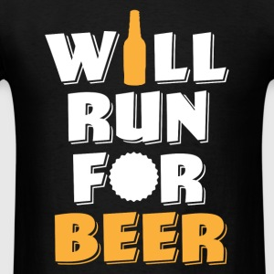 Will Run For Beer funny shirt - Men's T-Shirt