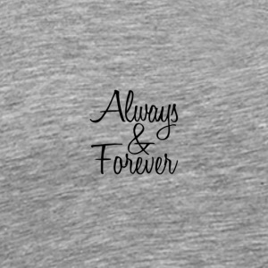 Always & Forever - Men's Premium T-Shirt