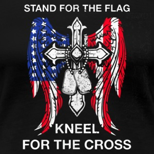 Stand for the flag kneel for the cross - Women's Premium T-Shirt