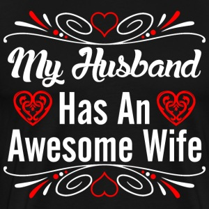 My Husband Has An Awesome Wife T-Shirts - Men's Premium T-Shirt