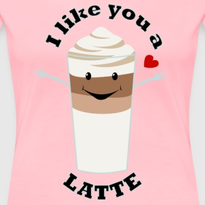 Valentine's Day Like You A Latte Quote Humour - Women's Premium T-Shirt