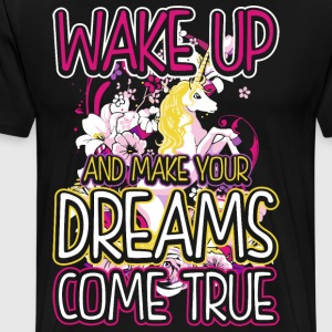 Wake Up And Make Your Dreams Come True Unicorn T-Shirts - Men's Premium T-Shirt