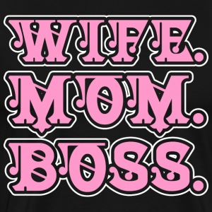 Valentine Day Gift Wife Mom Boss T-Shirts - Men's Premium T-Shirt