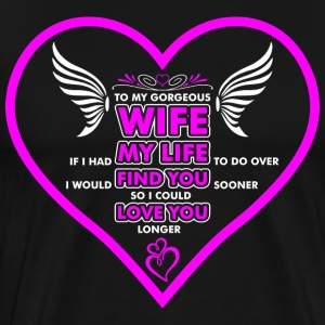 Wife My Life Love You T-Shirts - Men's Premium T-Shirt
