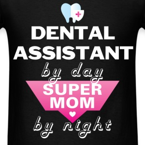 Dental Assistant - Dental Assistant by day Supermo - Men's T-Shirt