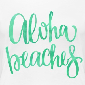 Aloha Beaches - Women's Premium T-Shirt