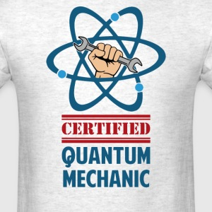 Certified Quantum Mechanic T-Shirts - Men's T-Shirt
