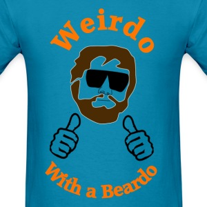 Weirdo With a Beardo T-Shirts - Men's T-Shirt