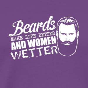 Beards make life better - Men's Premium T-Shirt