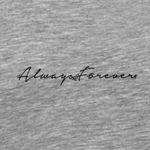 Always & Forever Signature - Men's Premium T-Shirt