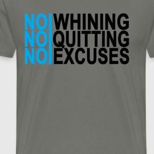 no_whining_no_quitting_no_excuses_ - Men's Premium T-Shirt