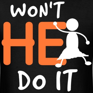 Won't He Do It - Men's T-Shirt