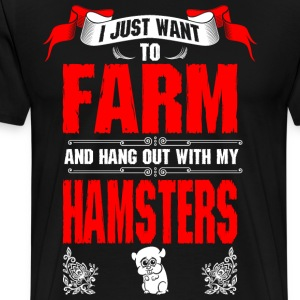 I Just Want To Farm Hamsters T-Shirts - Men's Premium T-Shirt