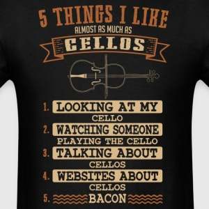 Cello 5 Things I Like Almost As Much T-Shirt T-Shirts - Men's T-Shirt