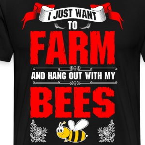 I Just Want To Farm Bees T-Shirts - Men's Premium T-Shirt