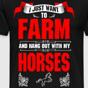 I Just Want To Farm Horse T-Shirts - Men's Premium T-Shirt