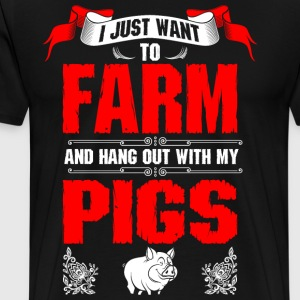 I Just Want To Farm Pigs T-Shirts - Men's Premium T-Shirt