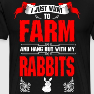 I Just Want To Farm Rabbits T-Shirts - Men's Premium T-Shirt