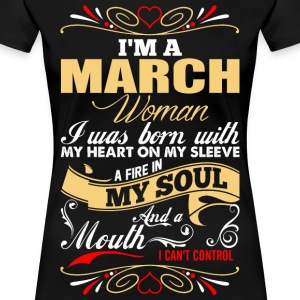 Im A March Woman T-Shirts - Women's Premium T-Shirt