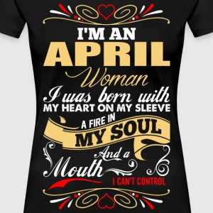 Im An April Woman T-Shirts - Women's Premium T-Shirt