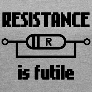 Resistance Is Futile T-Shirts - Women´s Rolled Sleeve Boxy T-Shirt