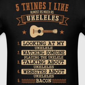 Ukulele 5 Things I Like Almost As Much T-Shirt T-Shirts - Men's T-Shirt