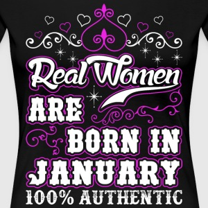 Real Women Are Born In January T-Shirts - Women's Premium T-Shirt
